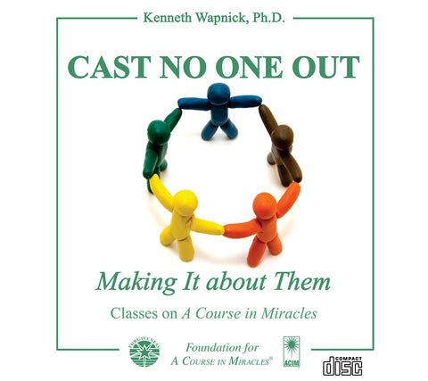 """Cast No One Out"": Making It about Them [CD]"