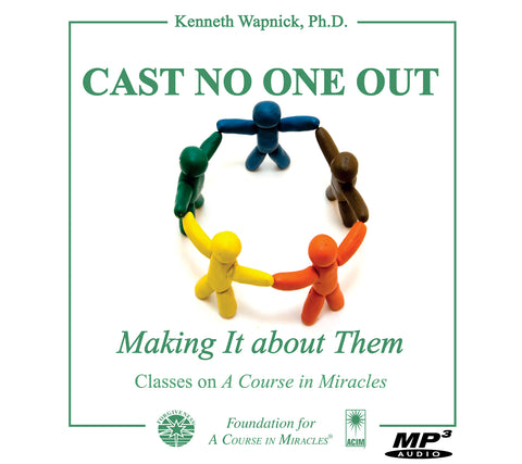 """Cast No One Out"": Making It about Them [MP3]"