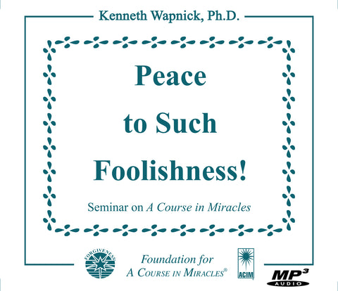 """Peace to Such Foolishness!"" [MP3]"