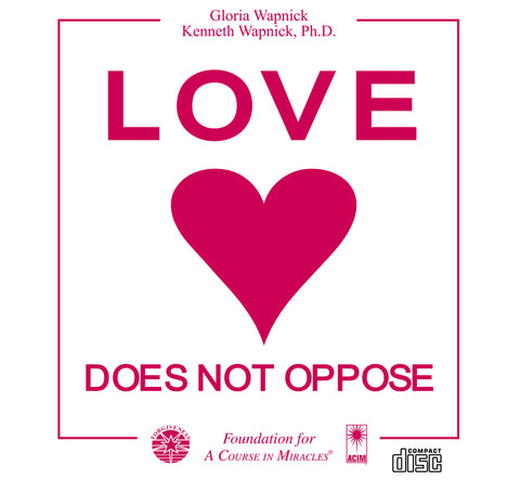 Love Does Not Oppose [CD]
