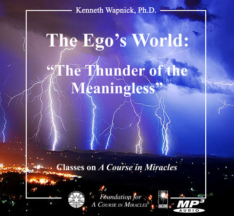 "The Ego's World: ""The Thunder of the Meaningless"" [MP3]"