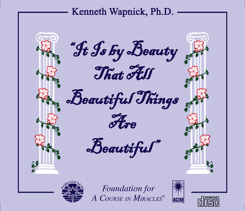 """It Is By Beauty That All Beautiful Things Are Beautiful"" [CD]"