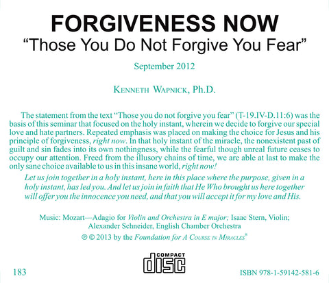 "Forgiveness Now: ""Those You Do Not Forgive You Fear"" [CD]"