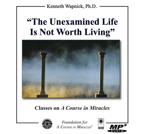 """The Unexamined Life Is Not Worth Living"" [MP3]"