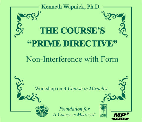 "The Course's ""Prime Directive"": Non-Interference with Form [MP3]"