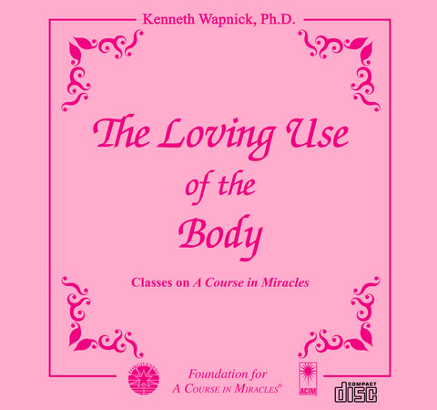 The Loving Use of the Body [CD]
