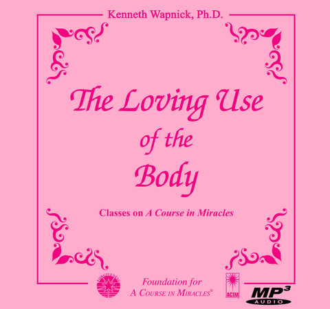 The Loving Use of the Body [MP3]