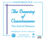 The Dawning of Consciousness: The End of Oneness [CD]