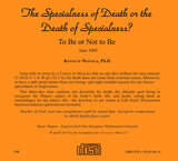 The Specialness of Death or the Death of Specialness? To Be or Not to Be [CD]