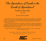 The Specialness of Death or the Death of Specialness? To Be or Not to Be [MP3]