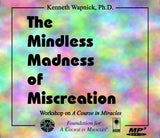 The Mindless Madness of Miscreation [MP3]