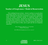 Jesus: Teacher of Forgiveness, Model of Resurrection [CD]