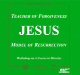 Jesus: Teacher of Forgiveness, Model of Resurrection [MP3]