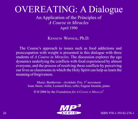 "Overeating: A Dialogue An Application of the Principles of ""A Course in Miracles"" [MP3]"
