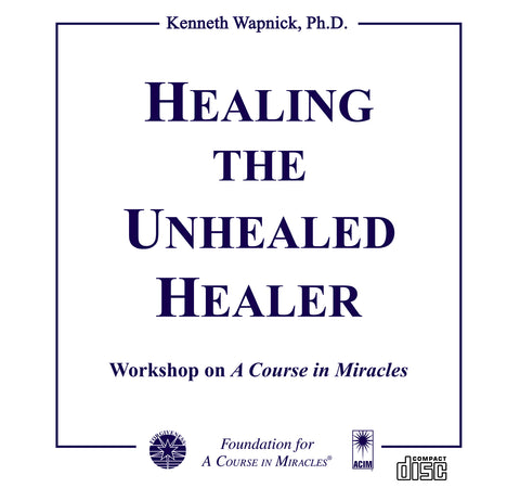 Healing the Unhealed Healer [CD]