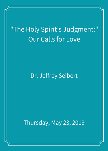 """The Holy Spirit's Judgment:"" Our Calls for Love [SEMINAR]"