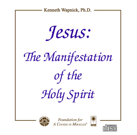 Jesus: The Manifestation of the Holy Spirit [CD]