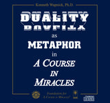 Duality as Metaphor in A Course in Miracles [CD]