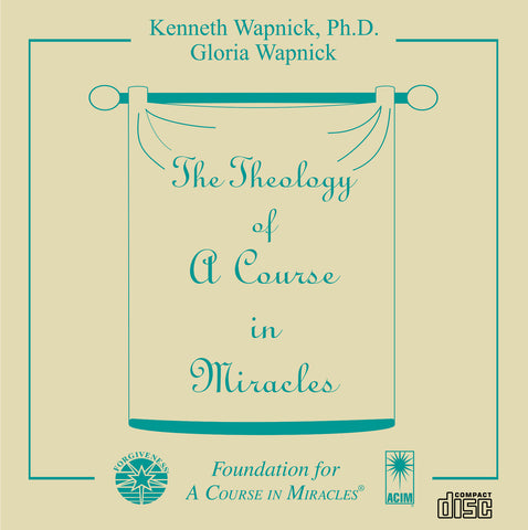 "The Theology of ""A Course in Miracles"" [CD]"