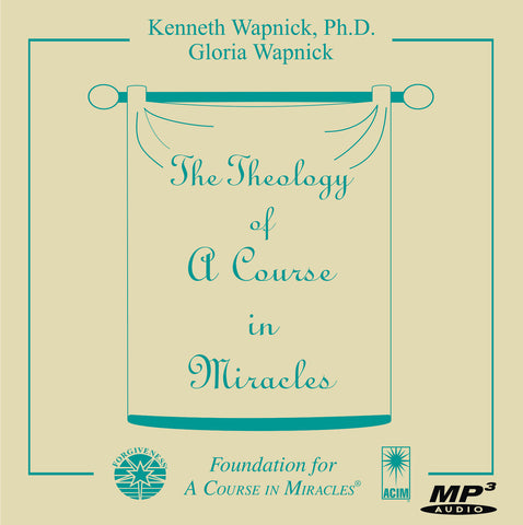 The Theology of A Course in Miracles [MP3]
