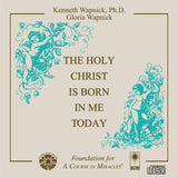 The Holy Christ Is Born in Me Today [CD]