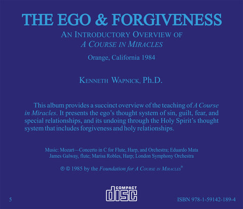 "The Ego and Forgiveness: An Introductory Overview of ""A Course in Miracles"" [CD]"