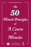 "The Fifty Miracle Principles of ""A Course in Miracles"" [BOOK]"