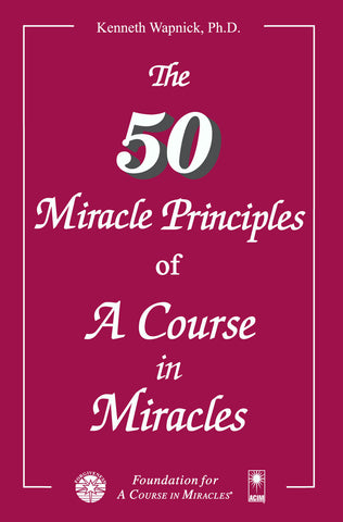 The Fifty Miracle Principles of A Course in Miracles [BOOK]