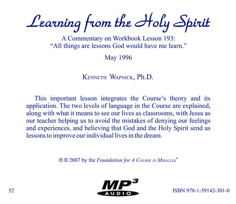 "Learning from the Holy Spirit: A Commentary on Workbook Lesson 193: ""All things are lessons God would have me learn."" [MP3]"