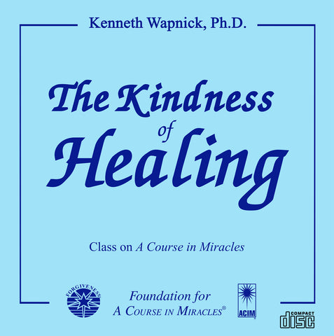 The Kindness of Healing [CD]