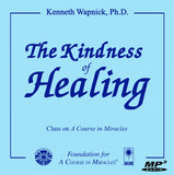 The Kindness of Healing [MP3]