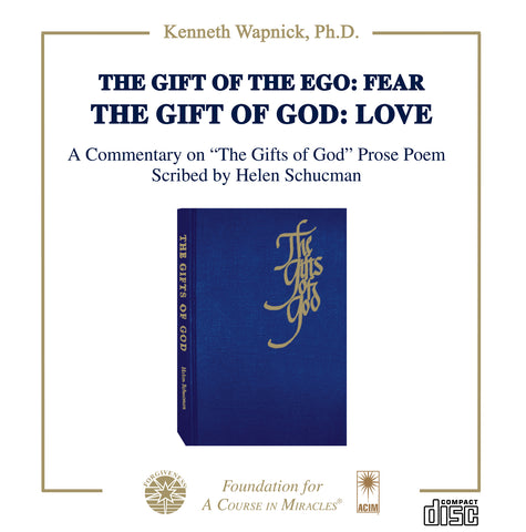 The Gift of the Ego: Fear The Gift of God: Love [CD]