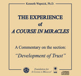 "The Experience of ""A Course in Miracles"": A Commentary on the section ""Development of Trust"" [CD]"