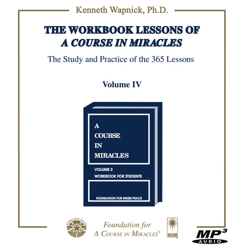 "The Workbook Lessons of ""A Course in Miracles"": The Study and Practice of the 365 Lessons [MP3]"