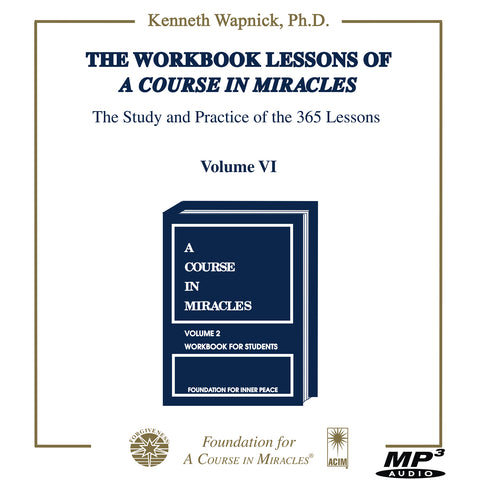 The Workbook Lessons of A Course in Miracles: The Study and Practice of the 365 Lessons [MP3]