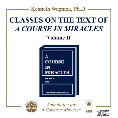 "Classes on the Text of ""A Course in Miracles"" [CD]"