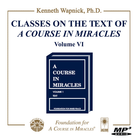 "Classes on the Text of ""A Course in Miracles"" [MP3]"