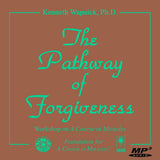 The Pathway of Forgiveness [MP3]