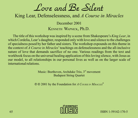 "Love and Be Silent: King Lear, Defenselessness, and ""A Course in Miracles"" [CD]"