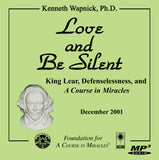 "Love and Be Silent: King Lear, Defenselessness, and ""A Course in Miracles"" [MP3]"