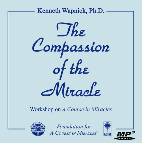 The Compassion of the Miracle [MP3]