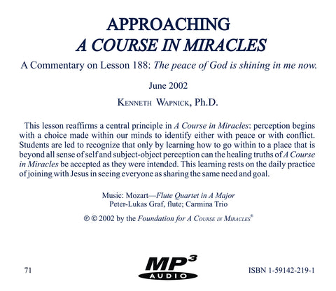 "Approaching A Course in Miracles: A Commentary on Lesson 188 ""The peace of God is shining in me now."" [MP3]"
