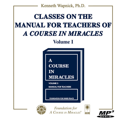"Classes on the Manual for Teachers of ""A Course in Miracles"" [MP3]"