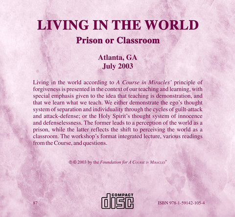 Living in the World: Prison or Classroom [CD]