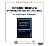 Psychotherapy: Purpose, Process and Practice: A Commentary on the Pamphlet [MP3]