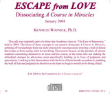 "Escape from Love: Dissociating ""A Course in Miracles"" [CD]"