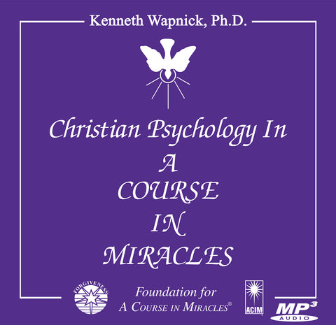 "Christian Psychology in ""A Course in Miracles"" [AUDIOBOOK] - MP3 Download"