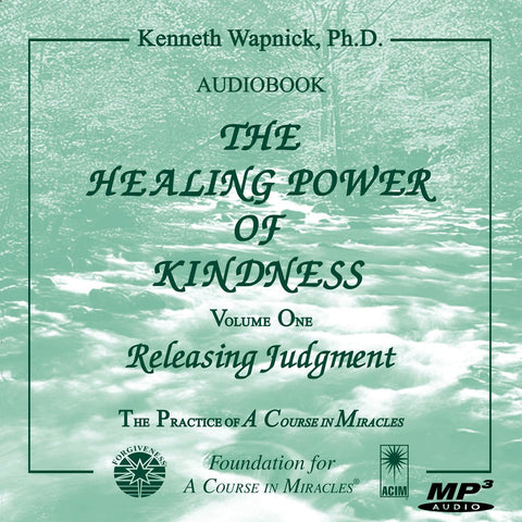 The Healing Power of Kindness-Vol. 1, Releasing Judgment [MP3CD]