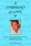 A Symphony of Love–Selections of Dr. Kenneth Wapnick's Writings: Autobiographies, Poetry, Short Stories, and Articles [BOOK]