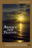 "Absence from Felicity: The Story of Helen Schucman and Her Scribing of ""A Course in Miracles"" [EPUB]"
